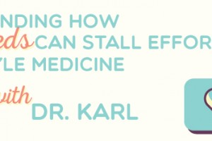 Understand How Your Meds May Stall Your Lifestyle Medicine