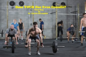 Does YOUR Doc Even Crossfit?